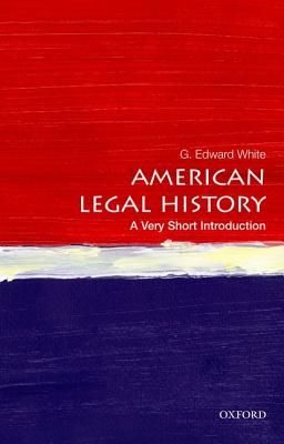 American Legal History By White, G. Edward