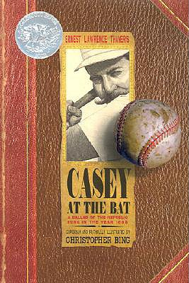 Casey at the Bat By Thayer, Ernest Lawrence/ Bing, Christopher H. (ILT)/ Bing, Christopher H.